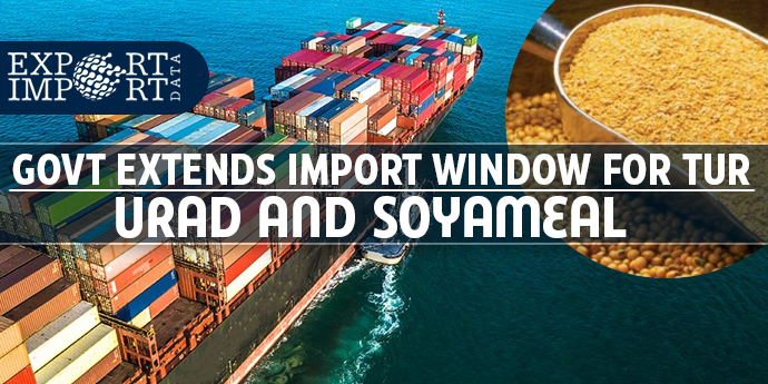 Govt extends import window for tur, urad and soya meal
