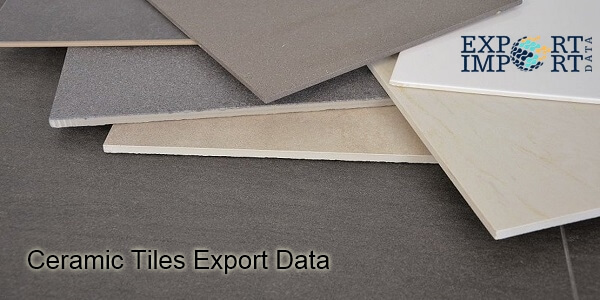 Ceramic Tiles Export Data